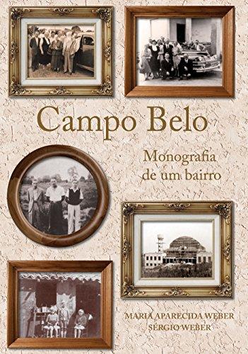 CAMPO BELO Monografia de um bairro, livro de Maria Aparecida Weber, Sérgio Weber