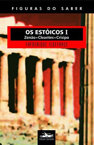 Os Estóicos I - Zenão, Cleantes e Crisipo, livro de Frédérique Ildefonse