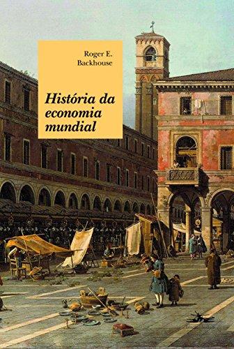 HISTÓRIA DA ECONOMIA MUNDIAL, livro de Roger E. Backhouse