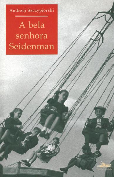 BELA SENHORA SEIDENMAN, A, livro de Andrzej Sczzypiorski