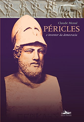 PÉRICLES: O inventor da democracia, livro de Claude Mossé