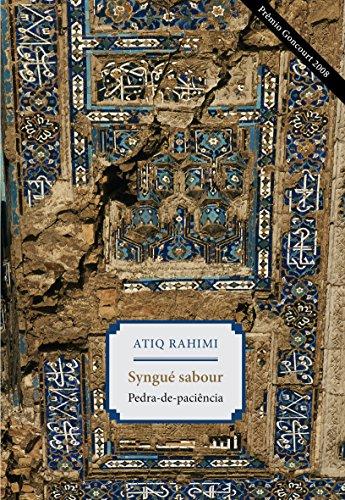 SYNGUÉ SABOUR - Pedra de Paciência, livro de Atiq Rahimi