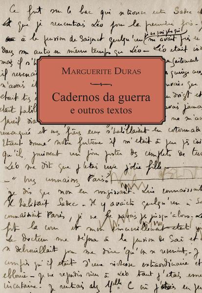 CADERNOS DA GUERRA E OUTROS TEXTOS, livro de Marguerite Duras