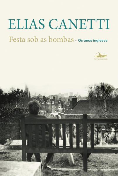 FESTA SOB AS BOMBAS, livro de Elias Canetti