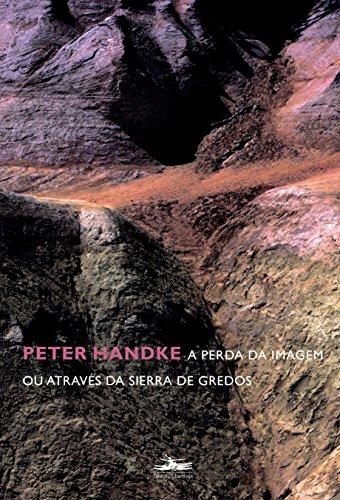 PERDA DA IMAGEM ou Através da Sierra de Gredos, A, livro de Peter Handke