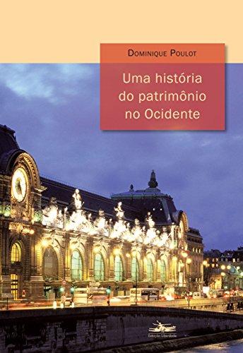 UMA HISTÓRIA DO PATRIMÔNIO NO OCIDENTE, livro de Dominique Poulot