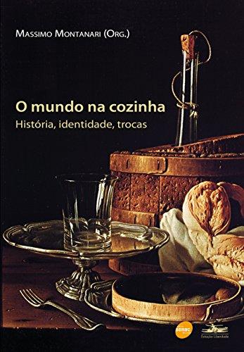 MUNDO NA COZINHA, O, livro de Massimo Montanari, org.