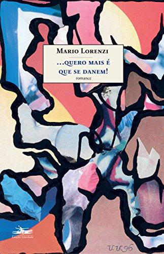 QUERO MAIS É QUE SE DANEM!, livro de Mário Lorenzi