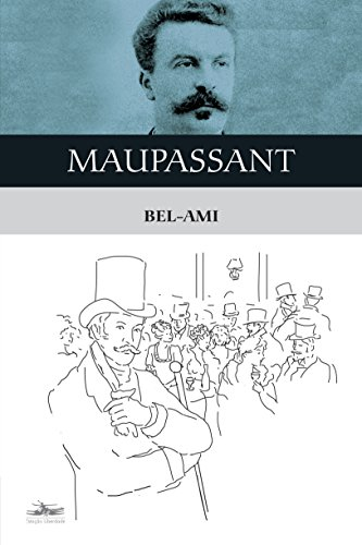 BEL-AMI, livro de Guy de Maupassant