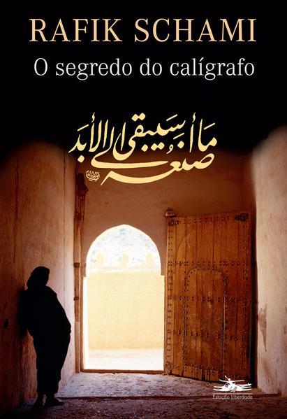 SEGREDO DO CALÍGRAFO, O, livro de Rafik Schami