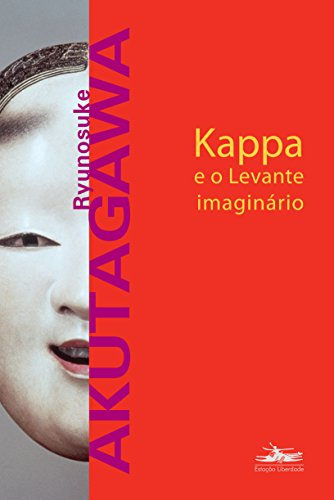KAPPA E O LEVANTE IMAGINÁRIO, livro de Ryunosuke Akutagawa