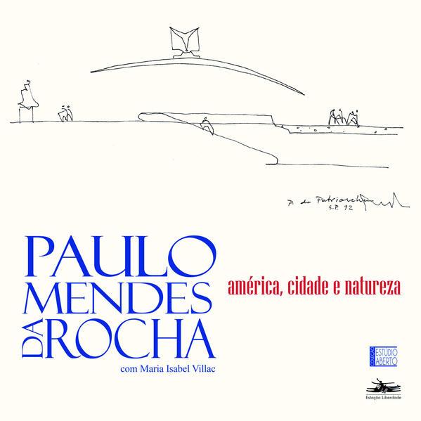 América, Cidade e Natureza, livro de Paulo Mendes da Rocha