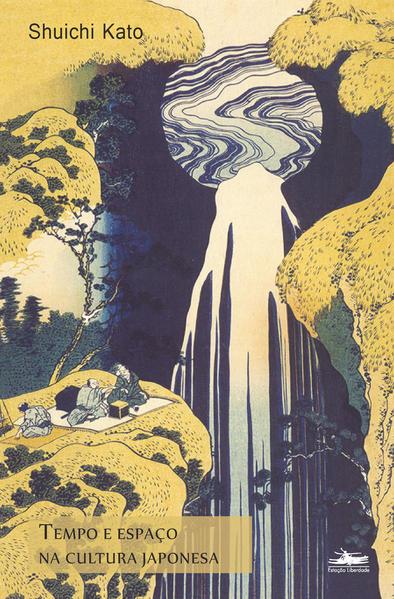 TEMPO E ESPACO NA CULTURA JAPONESA, livro de SHUICHI KATO