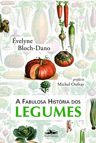 Fabulosa história dos legumes, livro de Évelyne Bloch-Dano
