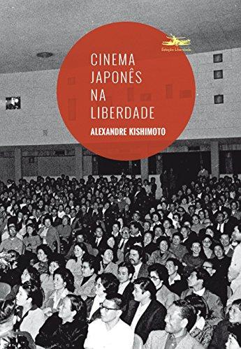 Cinema japonês na Liberdade, livro de Alexandre Kishimoto