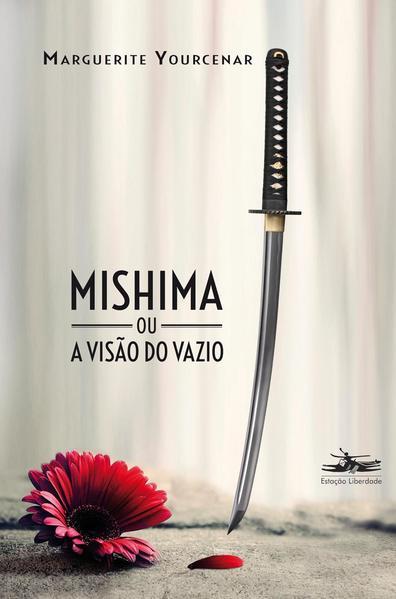 Mishima ou A visão do vazio, livro de Marguerite Yourcenar