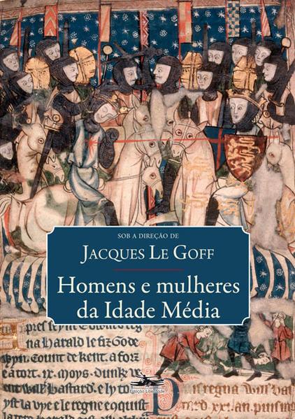 Homens e mulheres da Idade Média, livro de Jacques Le Goff (org.)