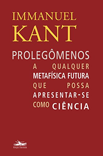 Prolegômenos a qualquer metafísica futura que possa apresentar-se como ciência, livro de Immanuel Kant
