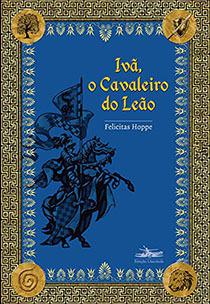 Ivã, o Cavaleiro do Leão, livro de Felicitas Hoppe