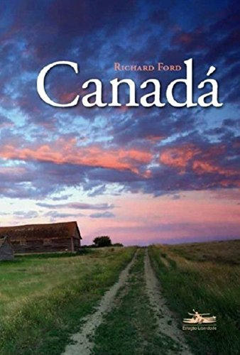 Canadá, livro de Richard Ford