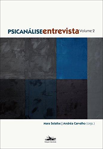 Psicanálise entrevista vol. 2, livro de Mara Selaibe, Andréa Carvalho (orgs.)