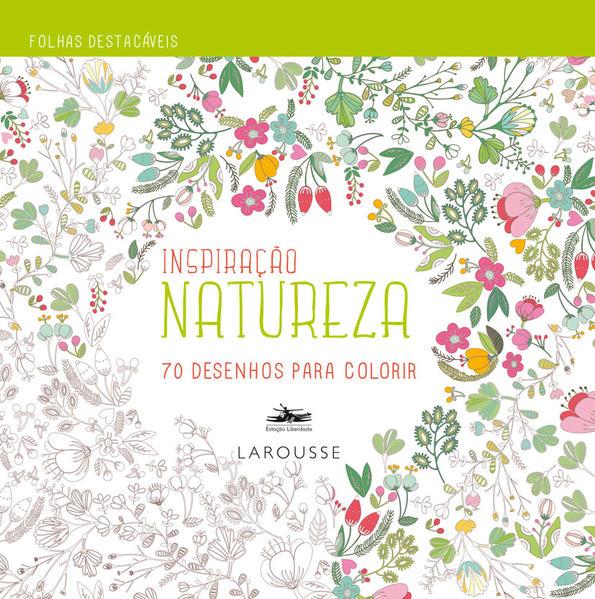 Natureza: 70 Desenhos Para Colorir - Coleção Inspiração, livro de Editora Estação Liberdade