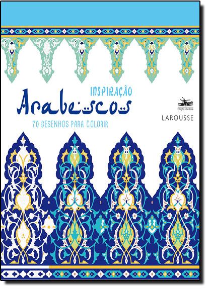 Arabescos: 70 Desenhos Para Colorir - Coleção Inspiração, livro de Editora Estação Liberdade