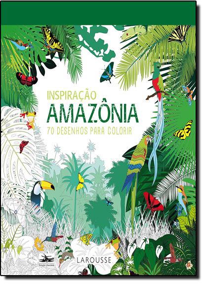 Amazônia: 70 Desenhos Para Colorir - Coleção Inspiração, livro de Editora Estação Liberdade