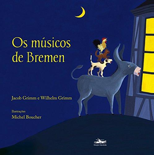 Os músicos de Bremen, livro de Jacob Grimm, Wilhelm Grimm