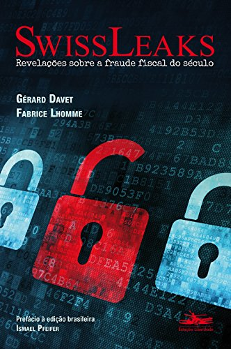 SwissLeaks - Revelações sobre a fraude fiscal do século, livro de Fabrice Lhomme, Gérard Davet