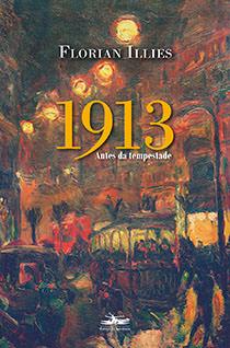 1913 - Antes da tempestade, livro de Florian Illies
