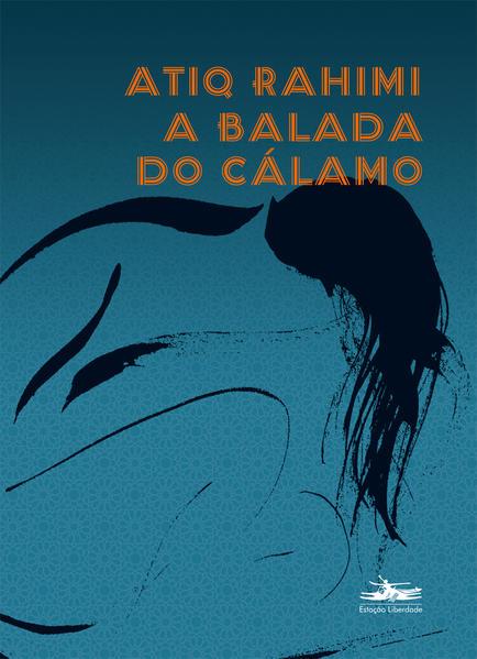 BALADA DO CALAMO, A, livro de ATIQ RAHIMI