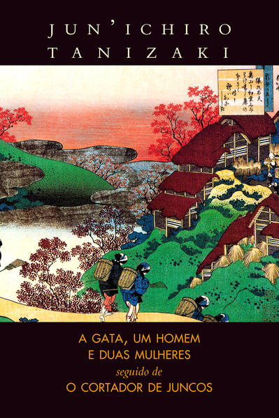 A Gata, Um Homem e Duas Mulheres e o Cortador de Juncos, livro de Jun