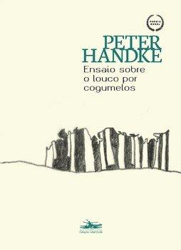 Ensaio sobre o louco por cogumelos, livro de Peter Handke