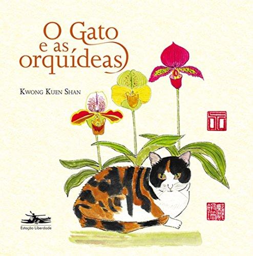 GATO E AS ORQUIDEAS, O, livro de KWONG KUEN SHAN