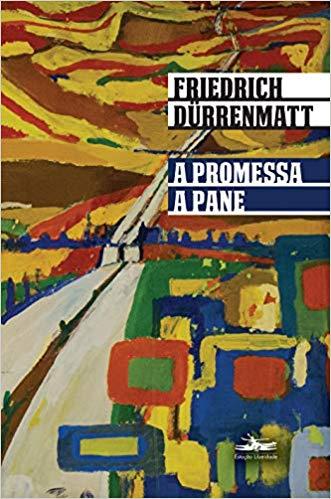 A promessa / seguido de A pane, livro de Friedrich Dürrenmatt