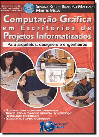 Computação Gráfica em Escritórios de Projetos Informatizados - Para Arquitetos, Designers e Engenheiros, livro de MACHADO/MELUL