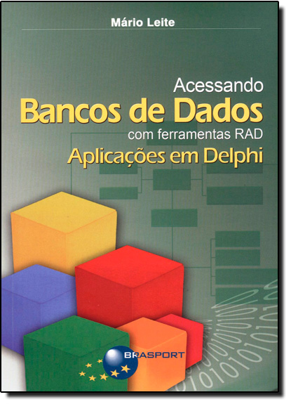 Acessando Banco de Dados Com Ferramentas Rad: Aplicações em Delphi, livro de Mário Leite