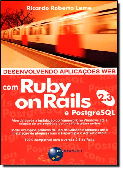 Desenvolvendo Aplicações Web com Ruby on Rails 2.3 e PostgreSQL, livro de Ricardo Roberto Leme