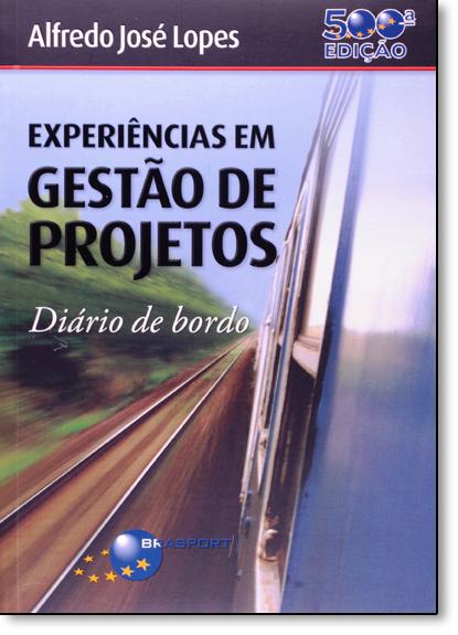 Experiências em Gestão de Projetos: Diário de Bordo, livro de Alfredo José Lopes