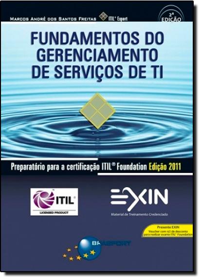 Fundamentos do Gerenciamento de Serviços de TI: Preparatório para a certificação ITIL V3 Foundation, livro de Marcos Andre dos Santos Freitas
