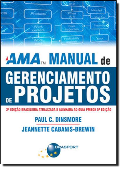 Ama Manual de Gerenciamento de Projetos, livro de Paul C. Dinsmore