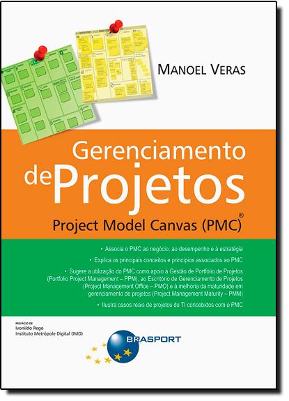 Gerenciamento de Projetos: Project Model Canvas Pmc, livro de Manoel Veras