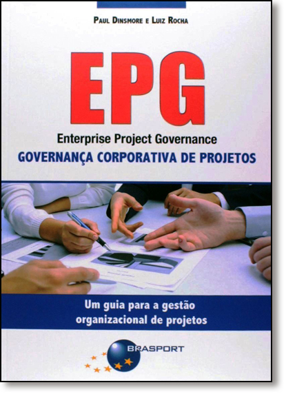 Epg: Enterprise Project Governance - Governança Corporativa de Projetos, livro de Paul Campbell Dinsmore