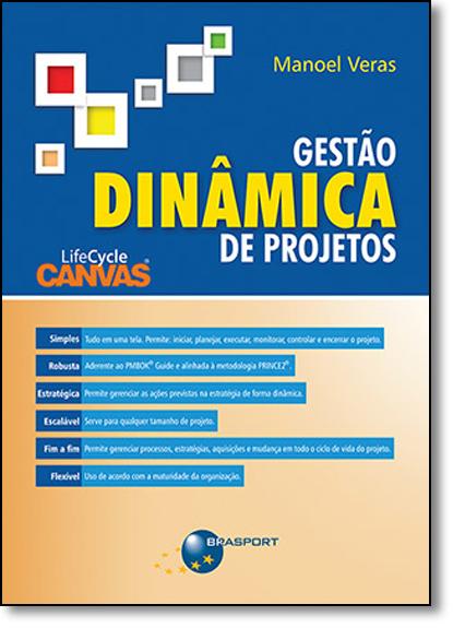 Gestão Dinâmica de Projetos: Lifecycle Canvas, livro de Manoel Veras de Sousa Neto