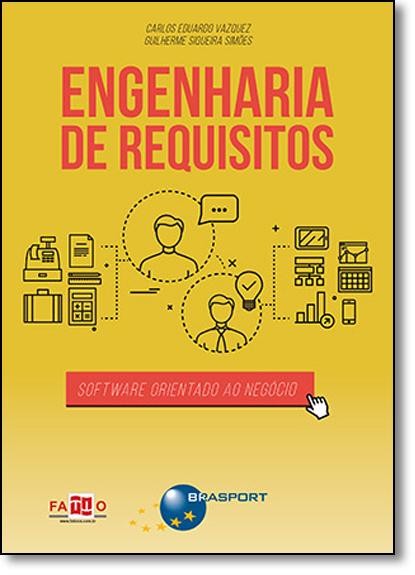 Engenharia de Requisitos: Software Orientado ao Negócio, livro de Carlos Eduardo Vazquez