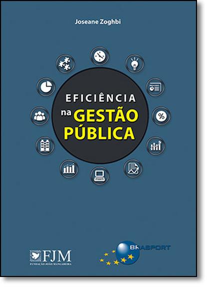 Eficiência na Gestão Pública, livro de Joseane Zoghbi