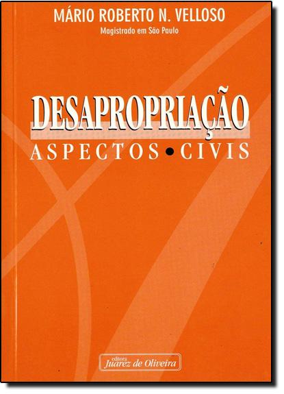 DESAPROPRIACAO - ASPECTOS CIVIS, livro de N.VELLOSO