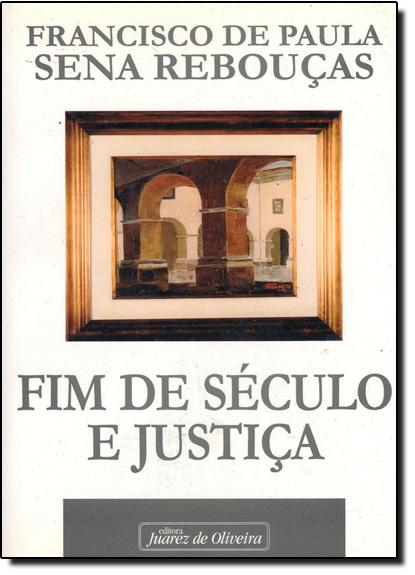 FIM DE SECULO E JUSTICA, livro de Aldo Rebouças