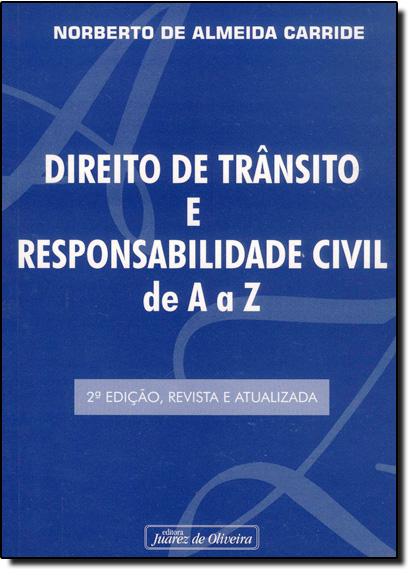 Direito de Transito e Responsabilidade Civil de A a Z, livro de Norberto De Almeida Carride